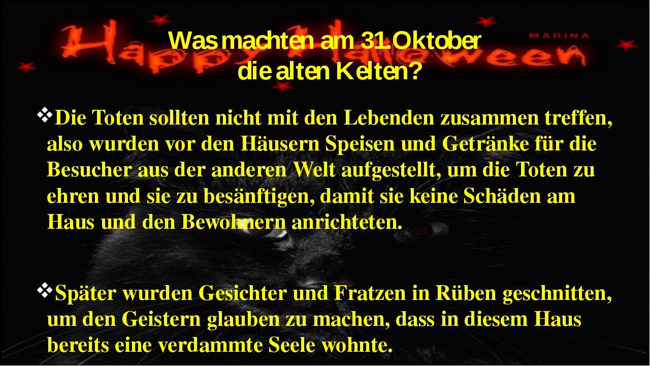 Was machten am 31.Oktober die alten Kelten? Die Toten sollten nicht mit den L...