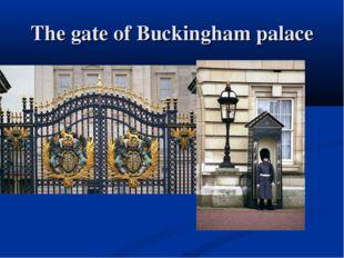 The gate of Buckingham palace
