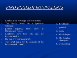 FIND ENGLISH EQUIVALENTS London is the (столица) of Great Britain. The Bloody