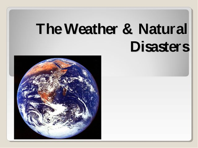 The Weather & Natural Disasters