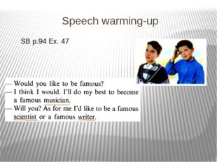 Speech warming-up SB p.94 Ex. 47