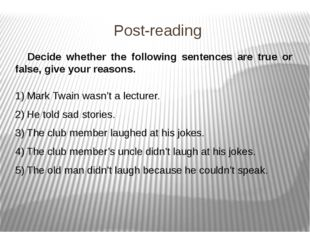 Post-reading Decide whether the following sentences are true or false, give y