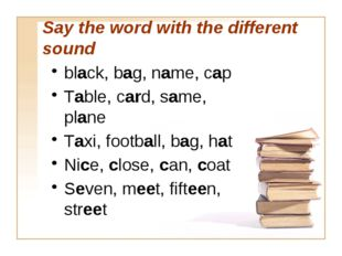 Say the word with the different sound black, bag, name, cap Table, card, same