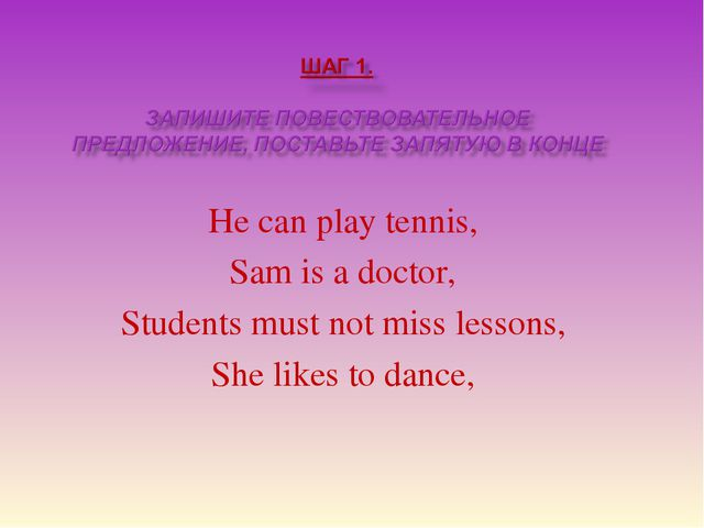 He can play tennis, Sam is a doctor, Students must not miss lessons, She like...