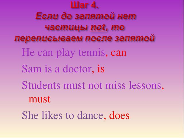 He can play tennis, can Sam is a doctor, is Students must not miss lessons, m...