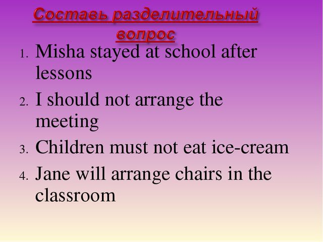 Misha stayed at school after lessons I should not arrange the meeting Childre...