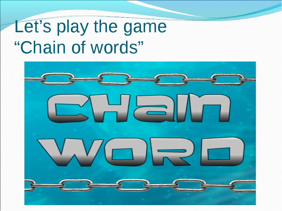 """Let's play the game """"Chain of words"""""""