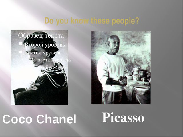 Do you know these people? Coco Chanel Picasso