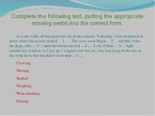 Complete the following text, putting the appropriate missing verbs into the c