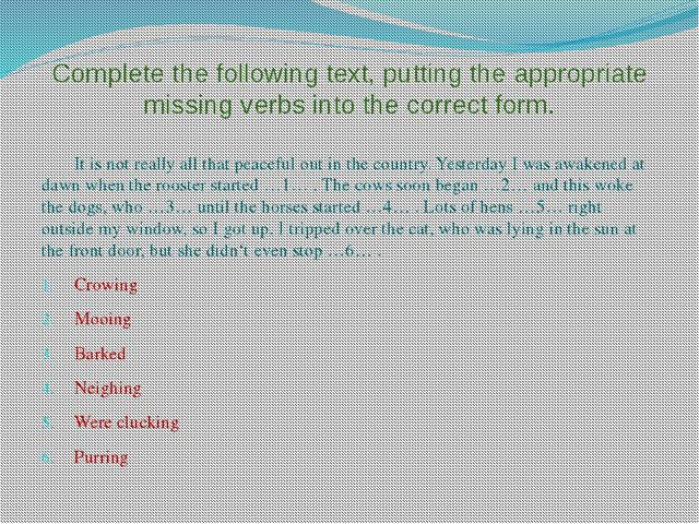 Complete the following text, putting the appropriate missing verbs into the c...