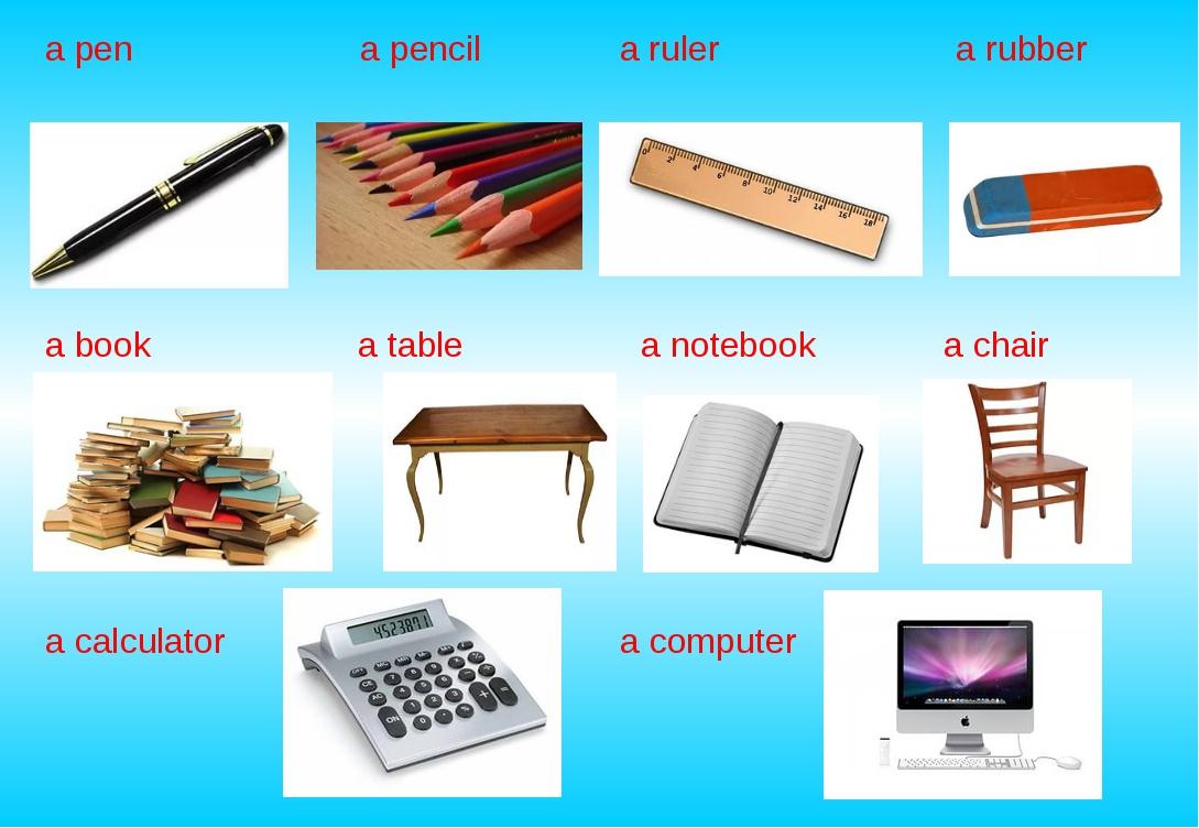 a pen a pencil a ruler a rubber a book a table a notebook a chair a calculato...