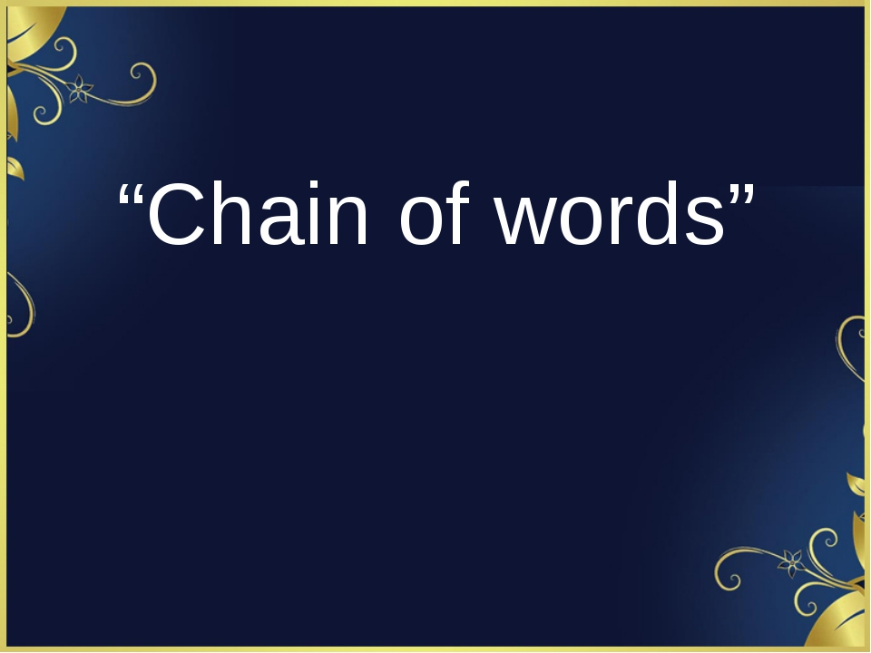 """Chain of words"""