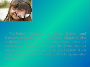 The United Kingdom of Great Britain and Northern Ireland known as the Unite