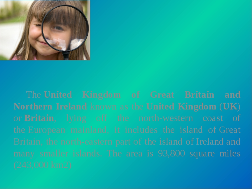 The United Kingdom of Great Britain and Northern Ireland known as the Unite...