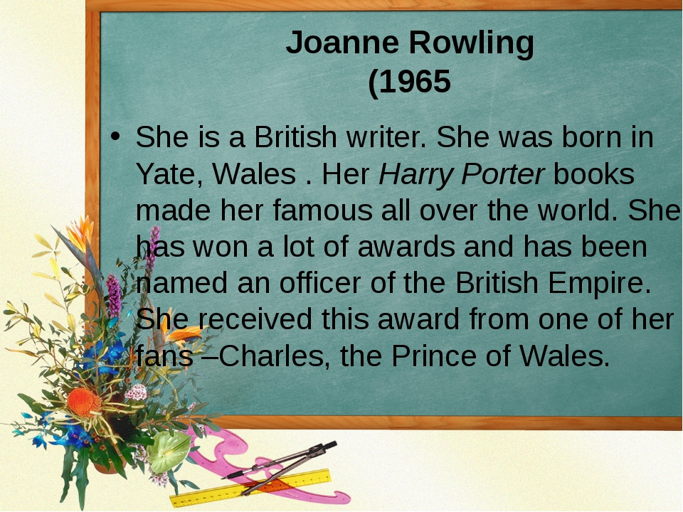 Joanne Rowling (1965 She is a British writer. She was born in Yate, Wales . H...