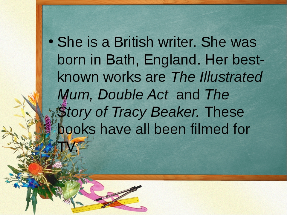 She is a British writer. She was born in Bath, England. Her best-known works...