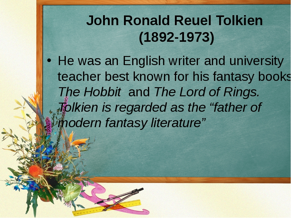 John Ronald Reuel Tolkien (1892-1973) He was an English writer and university...