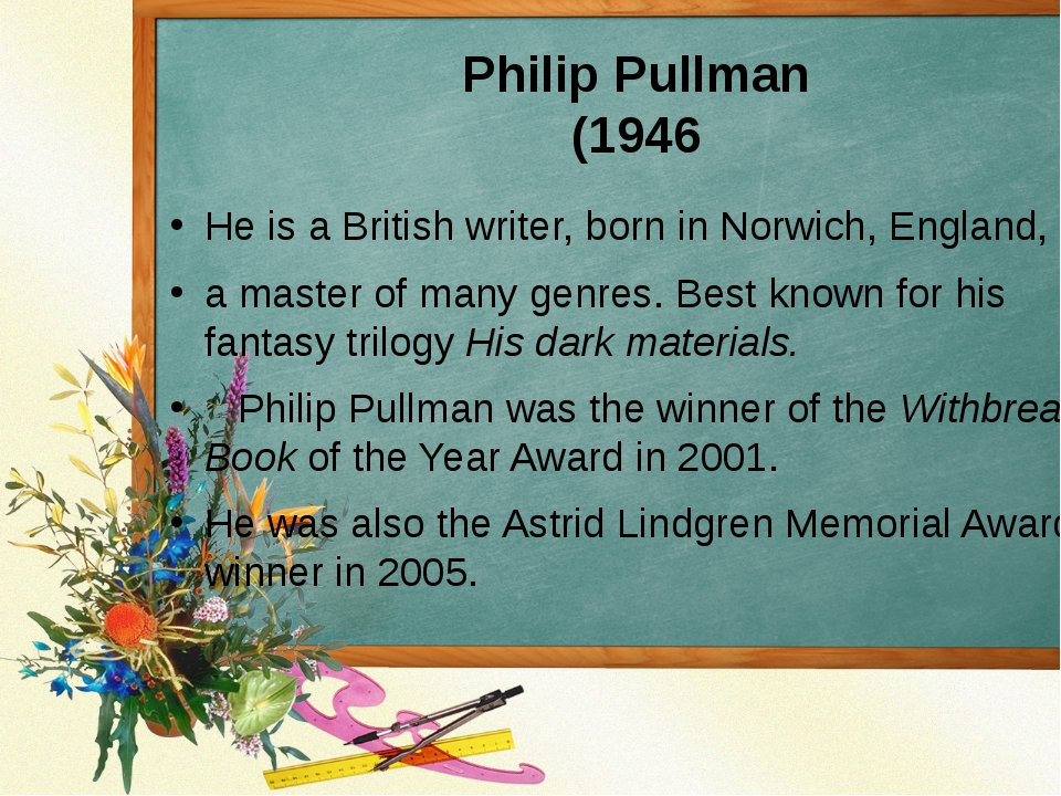 Philip Pullman (1946 He is a British writer, born in Norwich, England, a mast...