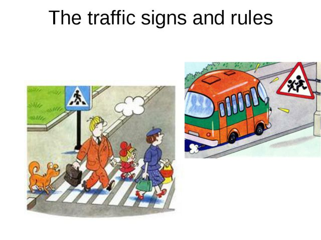 The traffic signs and rules