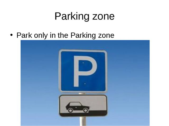 Parking zone Park only in the Parking zone