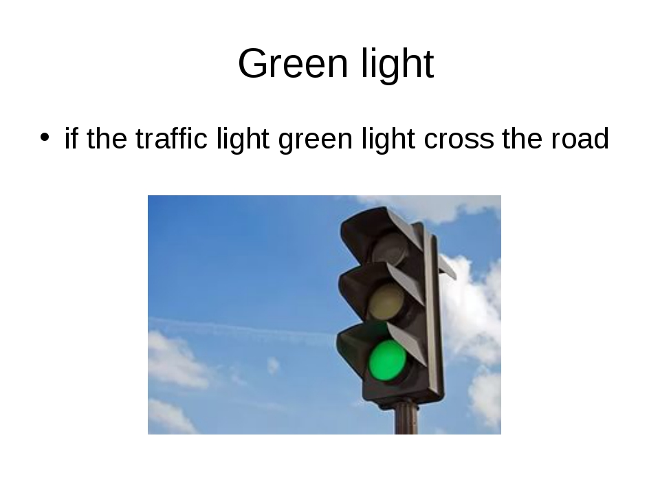 Green light if the traffic light green light cross the road