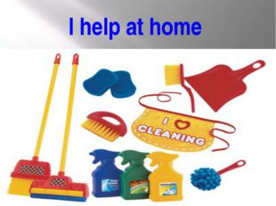 I help at home