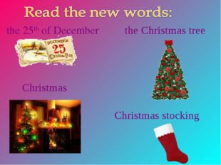the 25th of December the Christmas tree Christmas Christmas stocking