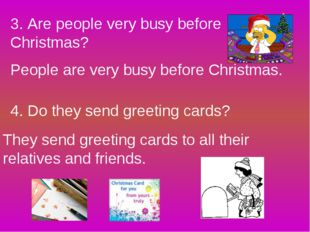 3. Are people very busy before Christmas? People are very busy before Christm