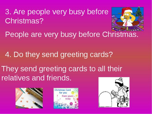 3. Are people very busy before Christmas? People are very busy before Christm...