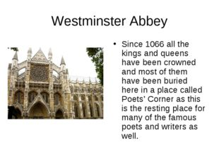 Westminster Abbey Since 1066 all the kings and queens have been crowned and m