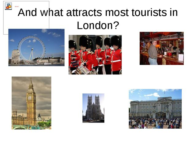 And what attracts most tourists in London?