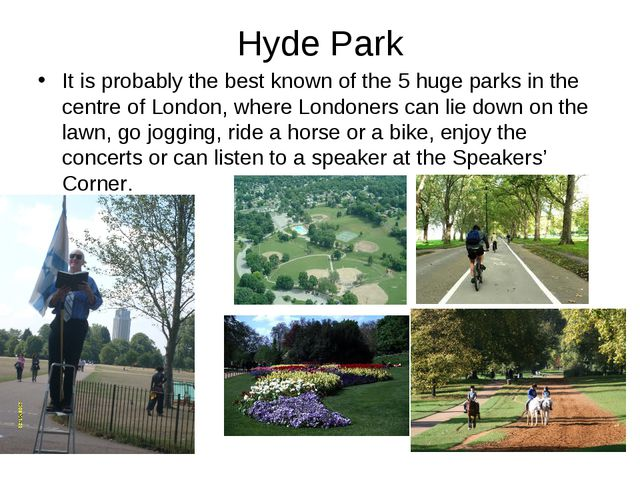 Hyde Park It is probably the best known of the 5 huge parks in the centre of...