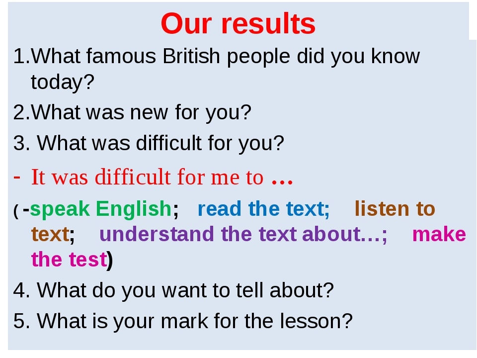 Our results 1.What famous British people did you know today? 2.What was new f...