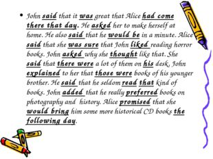 John said that it was great that Alice had come there that day. He asked her
