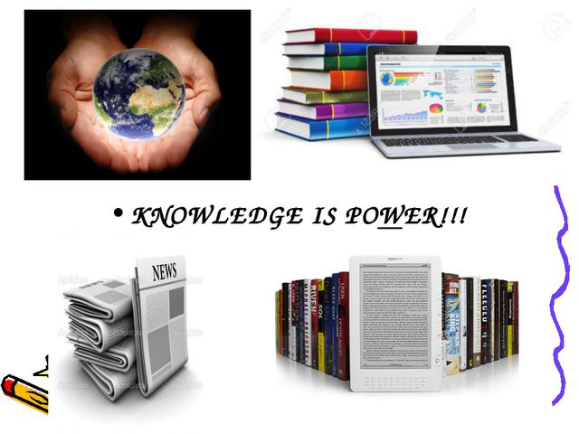 KNOWLEDGE IS POWER!!!