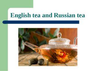 English tea and Russian tea