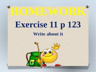 HOMEWORK Exercise 11 p 123 Write about it