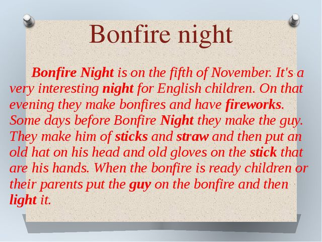 Bonfire Night is on the fifth of November. It's a very interesting night for...