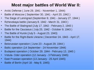 Most major battles of World War II: Arctic Defense ( June 29, 1941 - Novembe