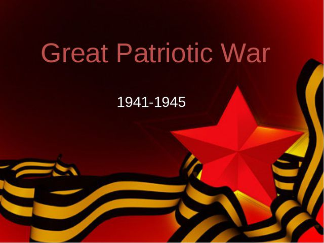 Great Patriotic War 1941-1945