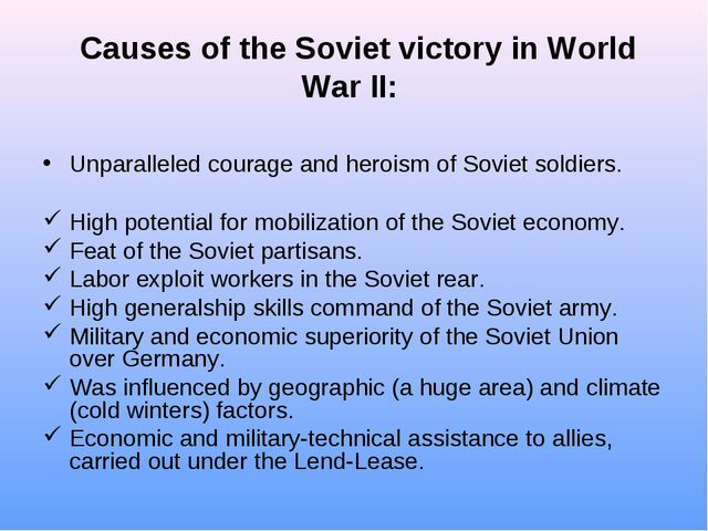 Causes of the Soviet victory in World War II: Unparalleled courage and heroi...