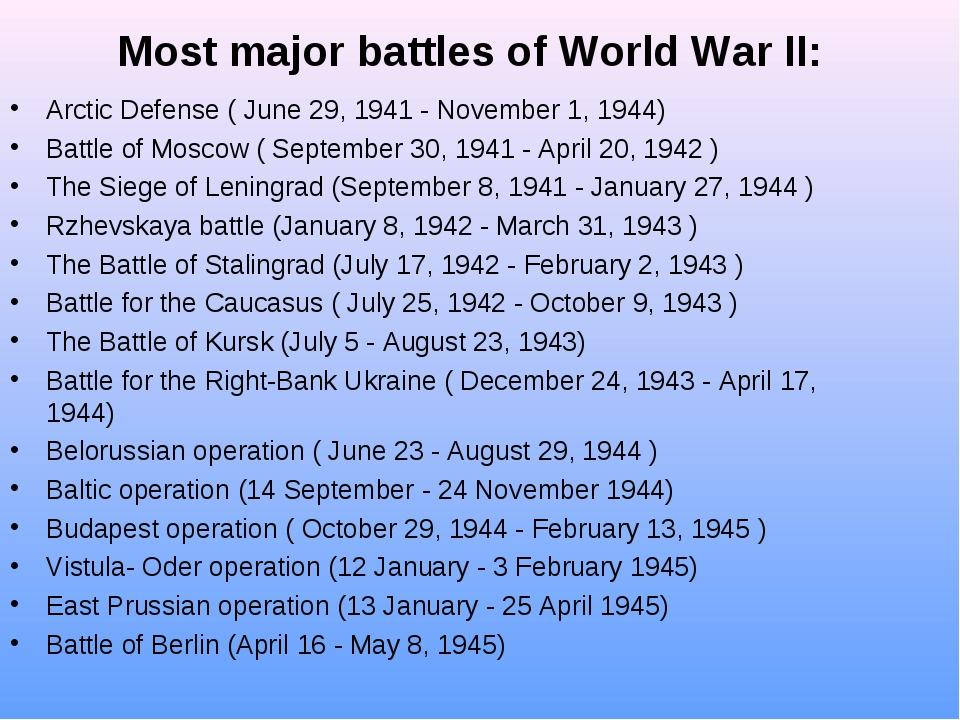 Most major battles of World War II: Arctic Defense ( June 29, 1941 - Novembe...