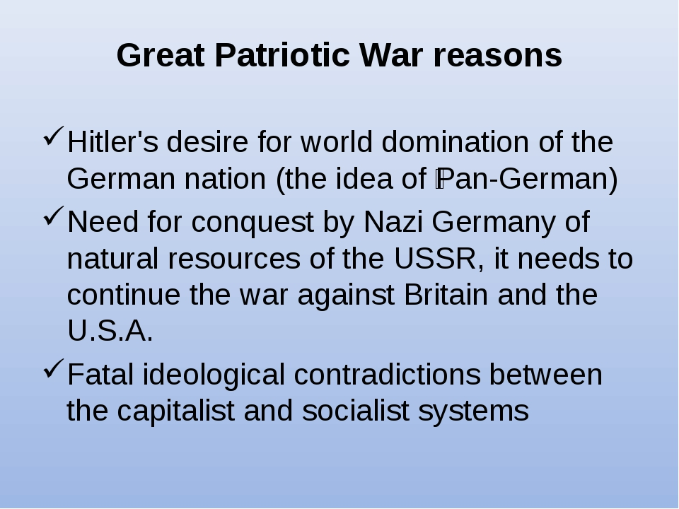 Great Patriotic War reasons Hitler's desire for world domination of the Germ...