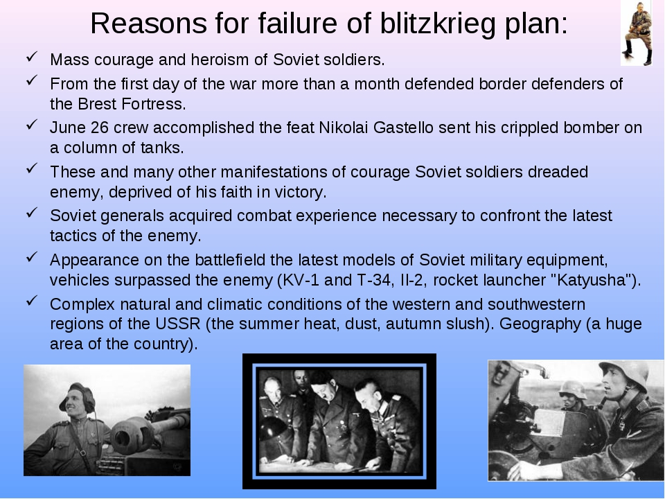 Reasons for failure of blitzkrieg plan: Mass courage and heroism of Soviet so...