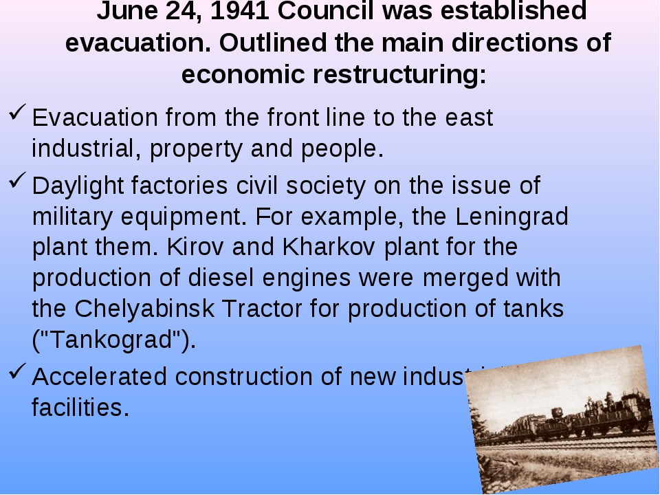 June 24, 1941 Council was established evacuation. Outlined the main directio...