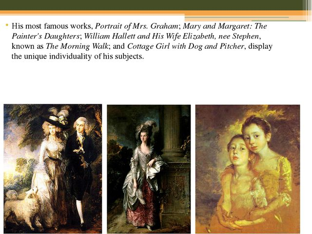His most famous works, Portrait of Mrs. Graham; Mary and Margaret: The Painte...