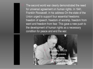 The second world war clearly demonstrated the need for universal agreement o