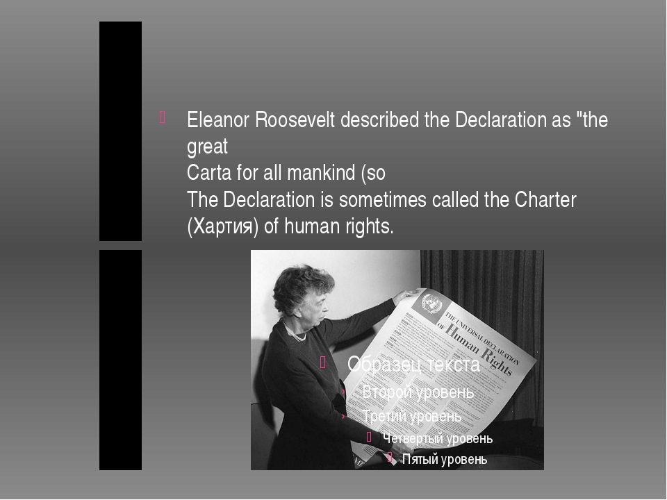 "Eleanor Roosevelt described the Declaration as ""the great Carta for all mank..."