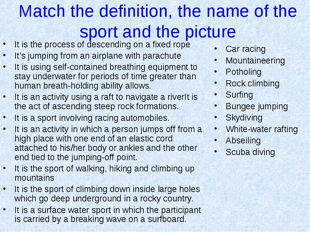 Match the definition, the name of the sport and the picture It is the process...