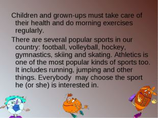 Children and grown-ups must take care of their health and do morning exercis